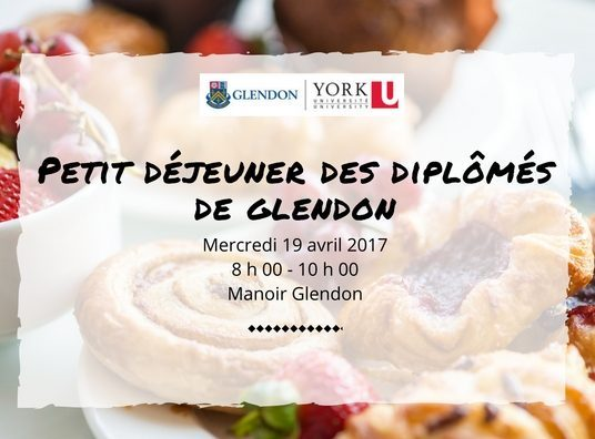 Petit déjeuner des diplômés de Glendon @ Manoir Glendon