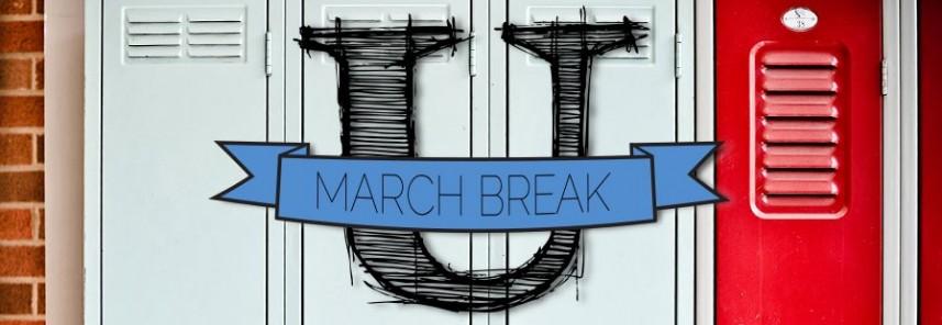 March Break U