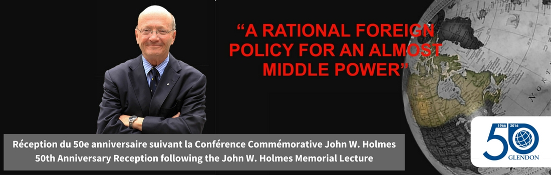 John W. Holmes Memorial Lecture featuring The Honourable Hugh Segal followed by Closing Reception of the 50th Anniversary @ BMO Conference Centre