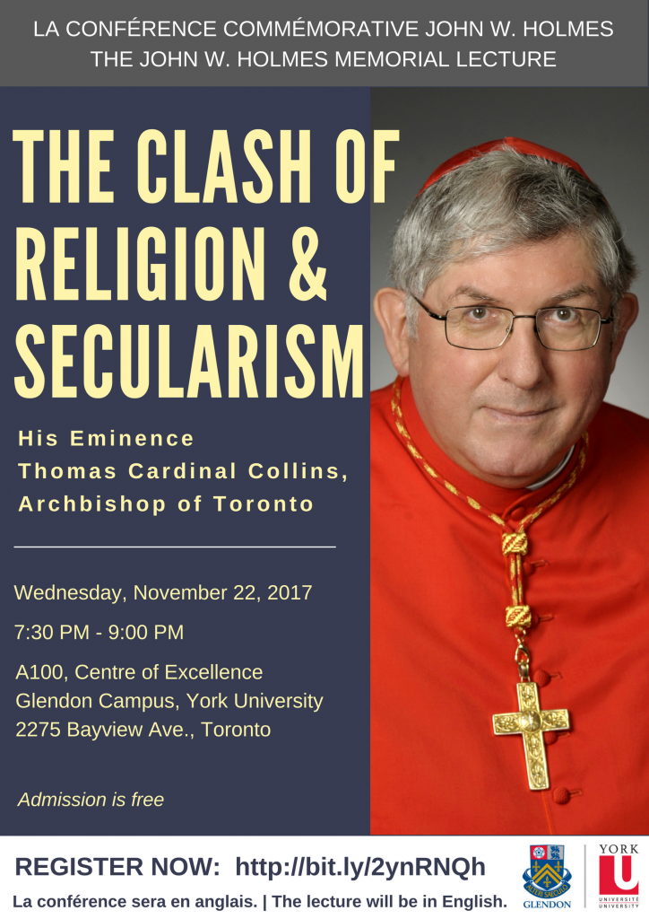 John W. Holmes Memorial Lecture featuring His Eminence Thomas Cardinal Collins, Archbishop of Toronto @ Centre of Excellence YH A100