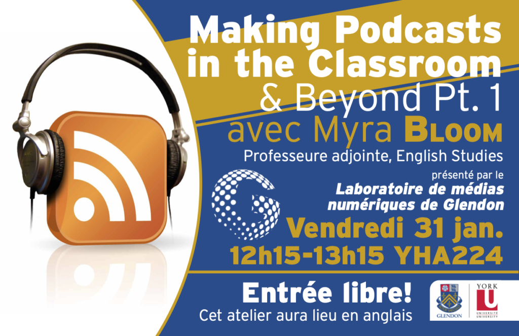 Atelier «Making Podcasts in the Classroom and Beyond–Part 1» @ Glendon Campus, room YH A-224