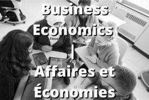 Business Economics _ Affaires et économies