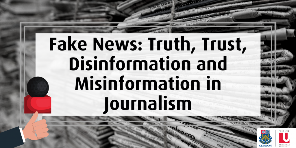 Fake News: Truth, Trust, Disinformation and Misinformation in Journalism @ A100, COE