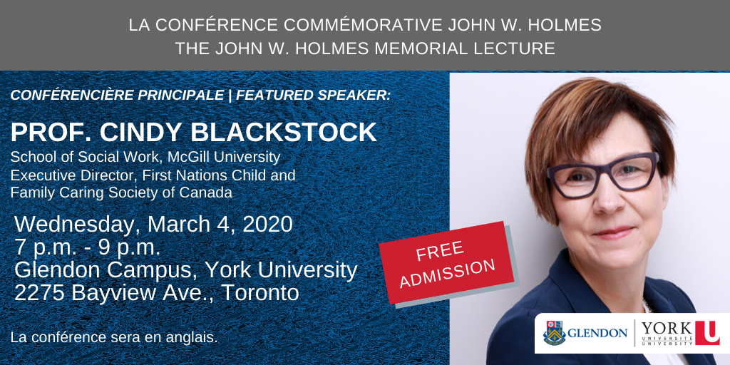 John Holmes Conference Lecture: Professor Cindy Blackstock @ Centre of Excellence, A100