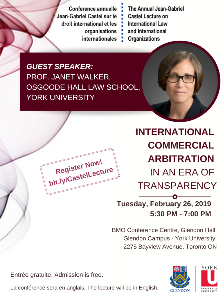 "The annual Jean-Gabriel Castel Lecture series presents: ""International Commercial Arbitration in an Era of Transparency"" @ BMO Conference Centre, Glendon Hall 