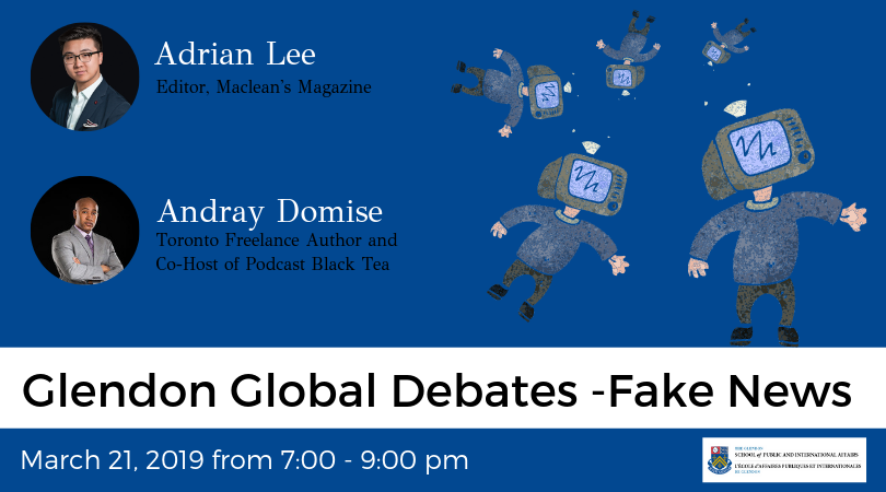 Glendon Global Debates - Fake News @ A100, Centre of Excellence