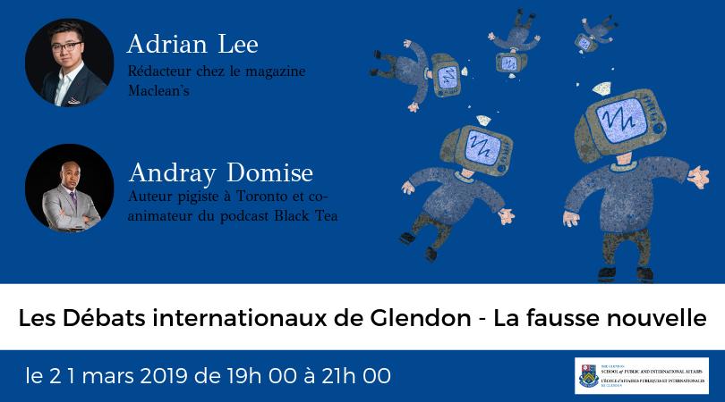 Les Débats internationaux de Glendon - La fausse nouvelle @ A100, Centre d'excellence